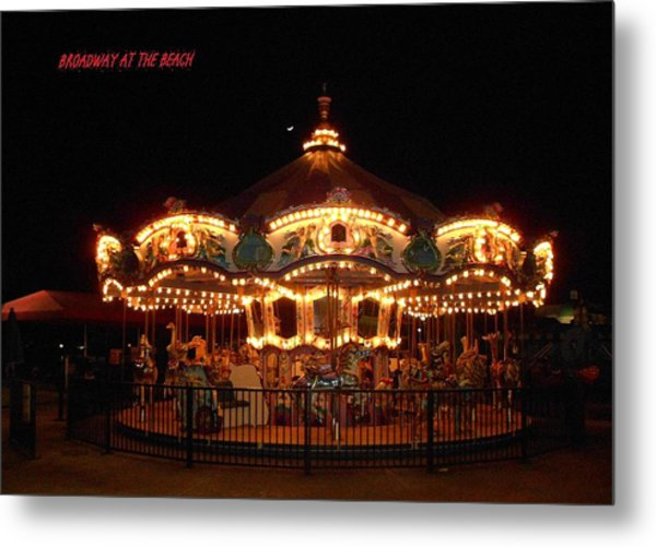 Carousel - Broadway At The Beach - Myrtle Beach Sc Metal Print by Dianna Jackson