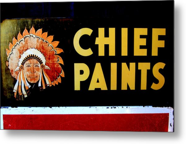 Chief Paints Sign Metal Print