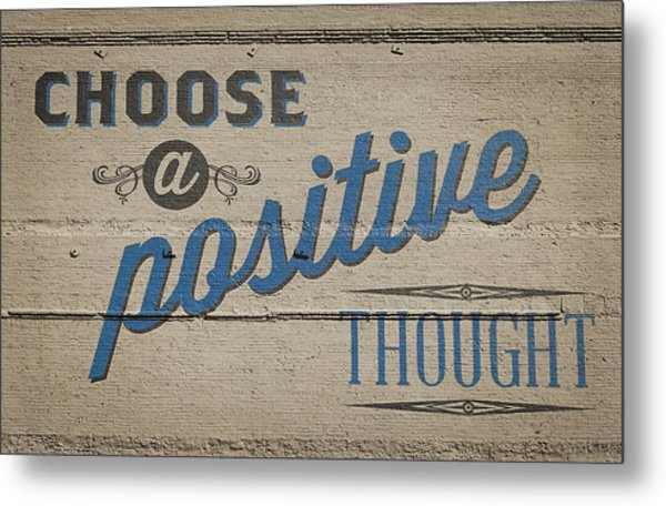 Choose A Positive Thought Metal Print