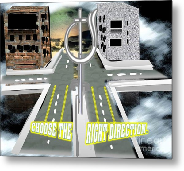 Choose The Right Direction Metal Print