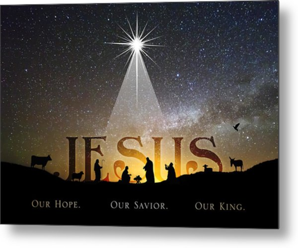 Jesus Our Hope Savior And King Metal Print