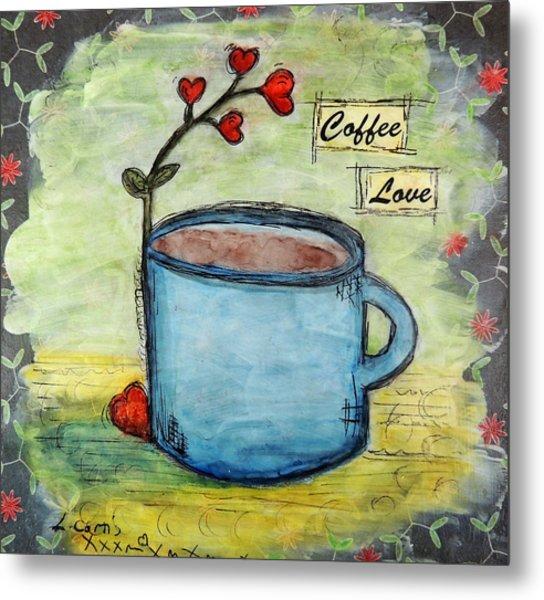 Coffee Love Metal Print by Lauretta Curtis