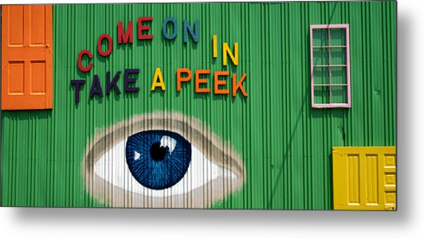 Come On In Take A Peek Metal Print