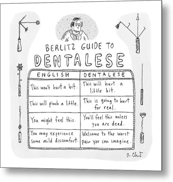 Comparison Of What Dentist Says And The Reality Metal Print
