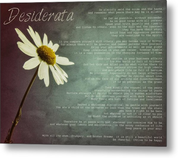 Desiderata With Daisy Metal Print