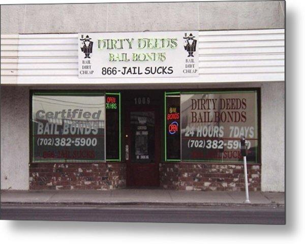 Dirty Deeds Bail Bonds In Las Vegas Nevada Metal Print