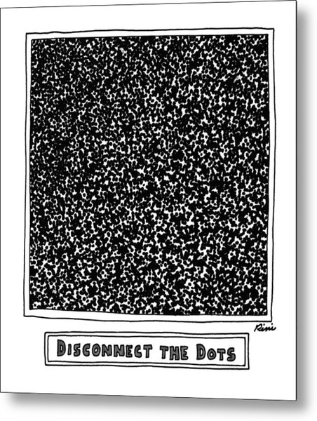 Disconnect The Dots Metal Print
