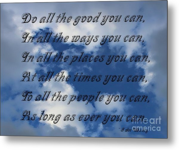 Do All The Good You Can Metal Print