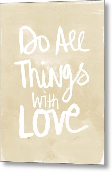 Do All Things With Love- Inspirational Art Metal Print