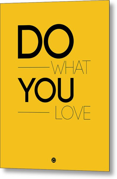Do What You Love Poster 2 Metal Print