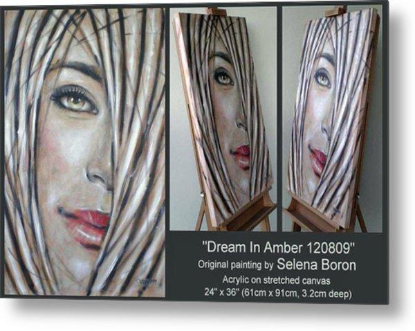 Dream In Amber 120809 Comp Metal Print