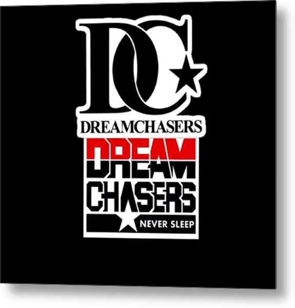 Dreamchasers Metal Print by Dream Chasers Never Sleep
