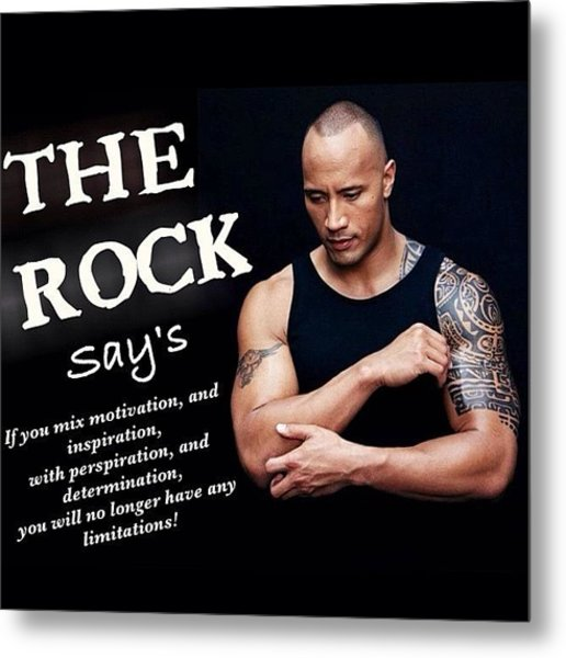 Dwayne The Rock Johnson Says Metal Print