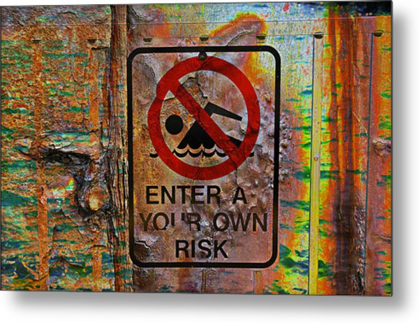 Enter At Your Own Risk - Mike Hope Metal Print