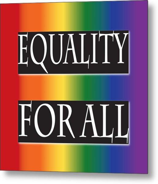 Equality Rainbow Metal Print