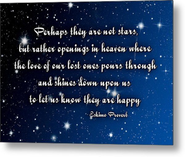 Eskimo Proverb Perhaps They Are Not Stars Metal Print
