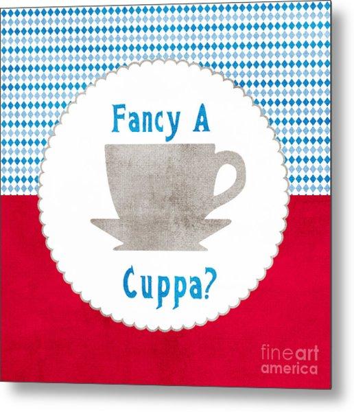 Fancy A Cup Metal Print