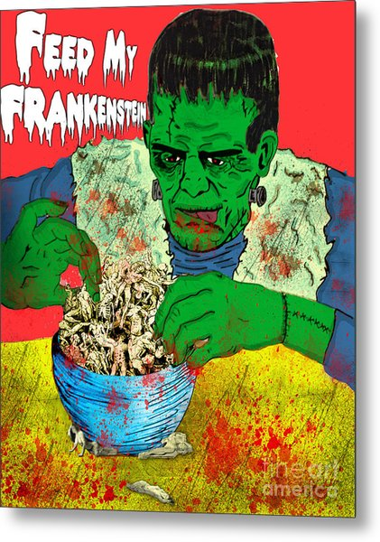 Feed My Frankenstein Metal Print