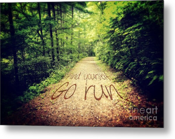 Find Yourself Go Run Metal Print