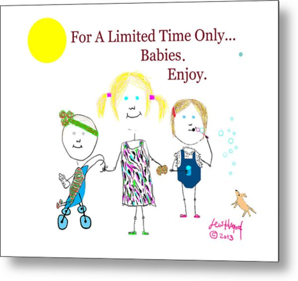 For A Limited Time Only...babies. Enjoy. Metal Print