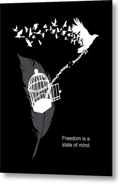 Freedom Is A State Of Mind Metal Print
