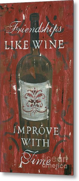 Friendships Like Wine Metal Print