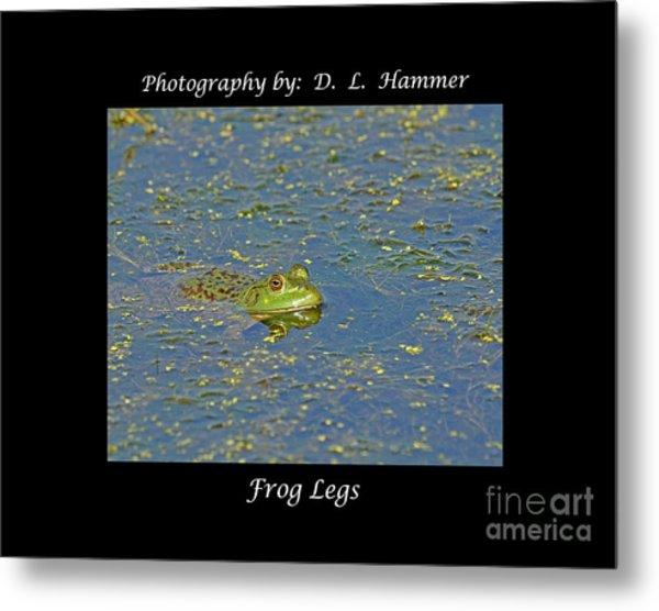 Frog Legs Metal Print by Dennis Hammer
