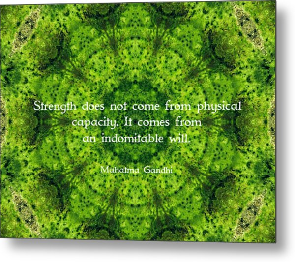 Gandhi Inspirational Motivational Quote About Willpower  Metal Print by Quintus Wolf