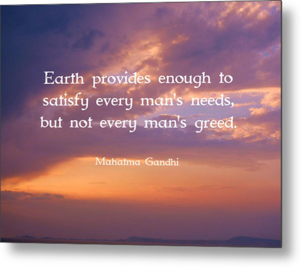 Gandhi Wisdom Quote About Satisfaction Metal Print by Quintus Wolf