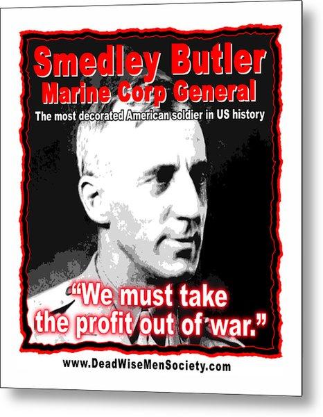 Gen. Smedley Butler On War Profit Metal Print