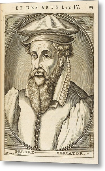 Gerardus Mercator Known Also As Gerhard Metal Print by Mary Evans Picture Library