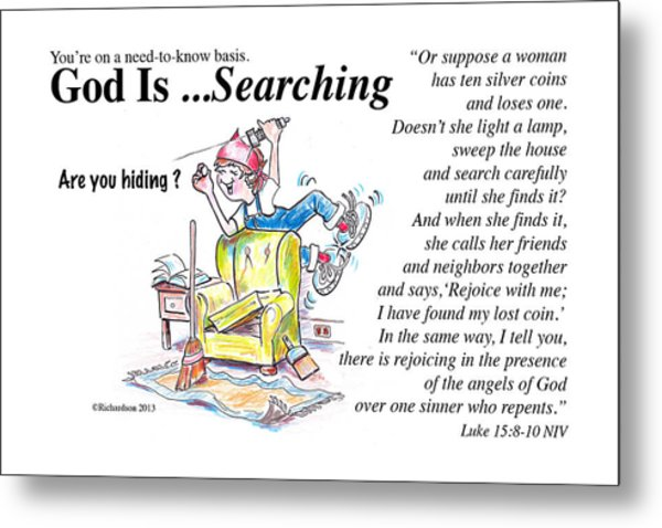 God Is Searching Metal Print