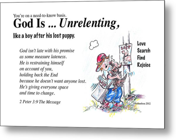 God Is Unrelenting Metal Print