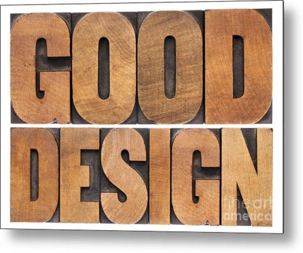 Good Design In Wood Type Metal Print