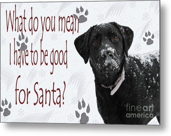 Good For Santa Metal Print