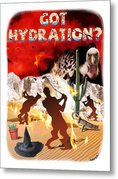 Got Hydration? Metal Print