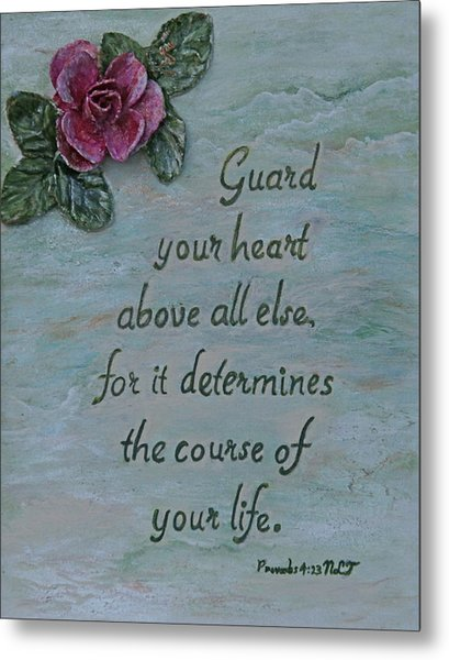 Guard Your Heart Metal Print by Mary Grabill
