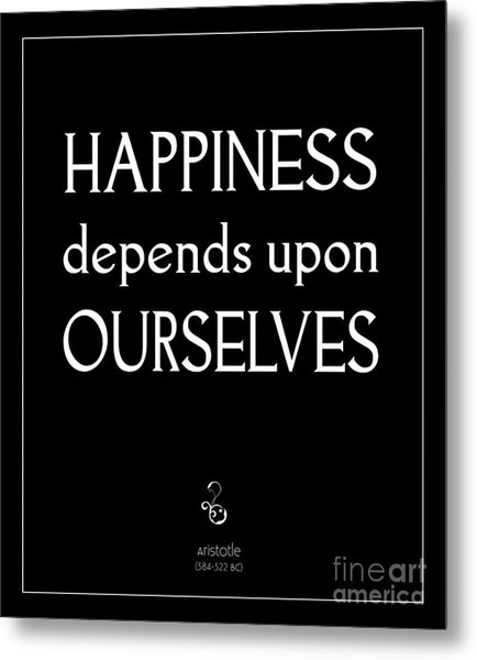 Happiness Depends Upon Ourselves Metal Print