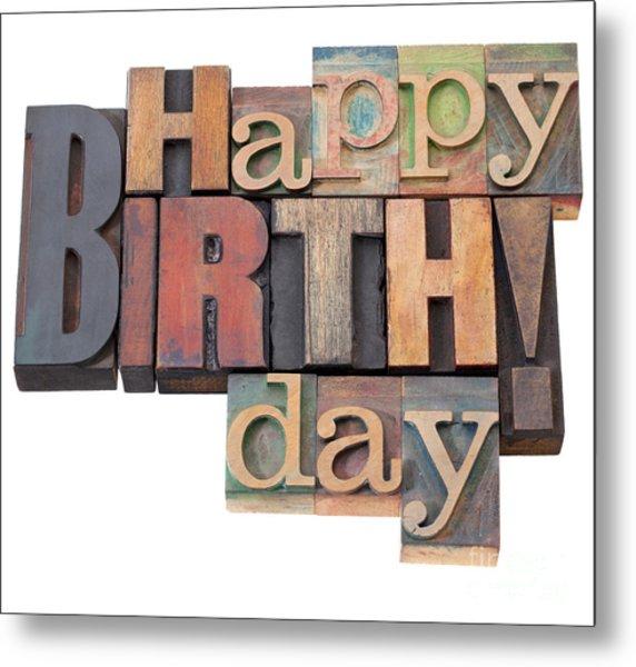 Happy Birthday In Letterpress Type Metal Print