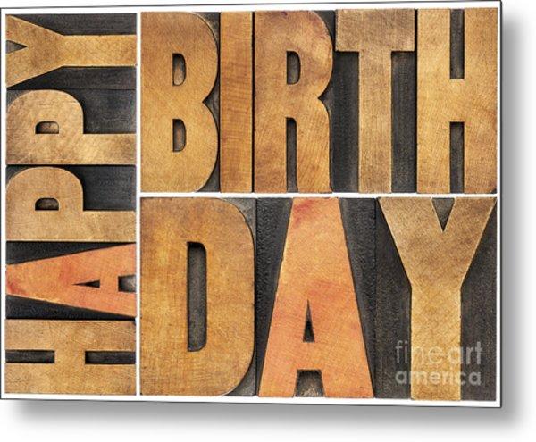 Happy Birthday In Wood Type Metal Print