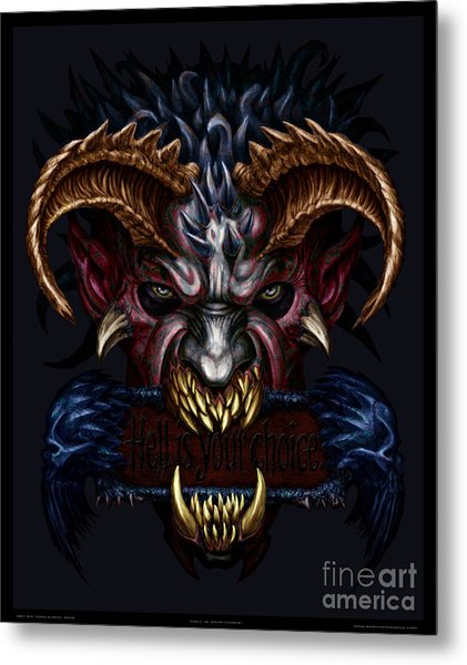 Hell Is Your Choice  Metal Print