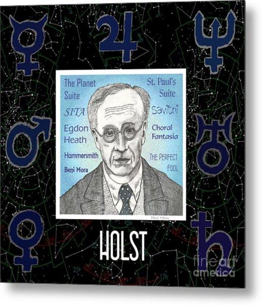 Holst Metal Print by Paul Helm