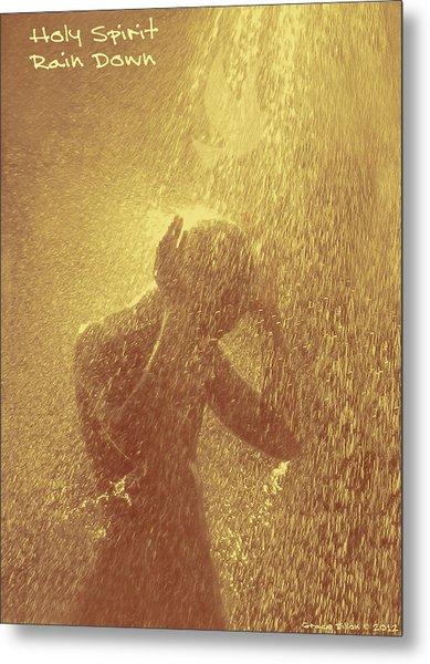 Metal Print featuring the photograph Holy Spirit Rain Down by Grace Dillon