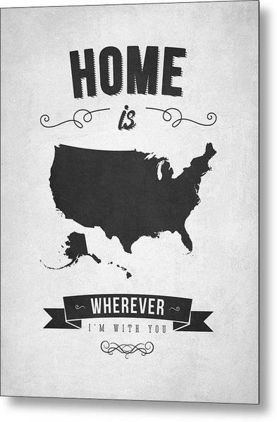 Home Is Wherever I'm With You Usa - Gray Metal Print