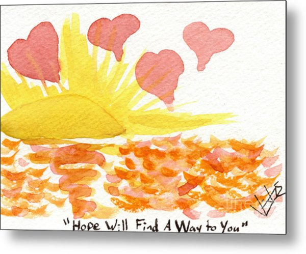 Hope Will Find A Way To You Metal Print