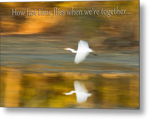 How Fast Time Flies When We're Together Metal Print by Jeff Abrahamson
