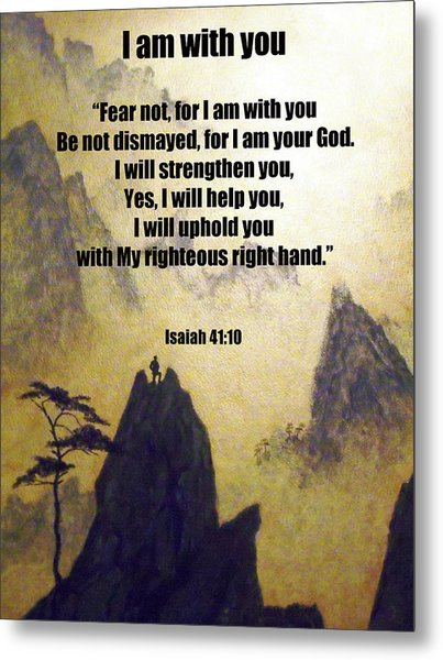 I Am With You Isaiah Forty One Ten Metal Print