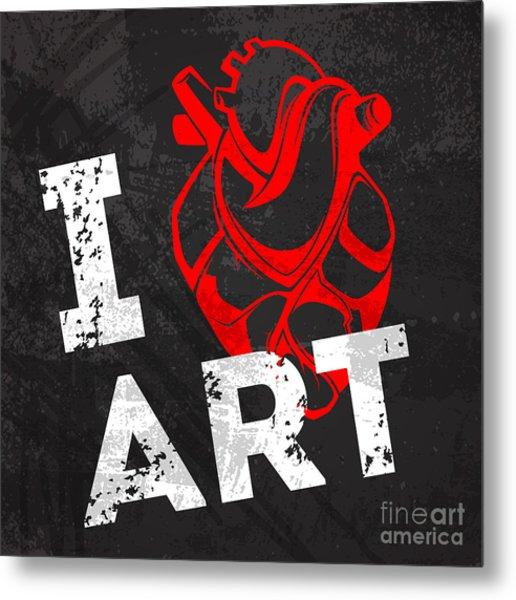 I Love Art Metal Print by Pevuna