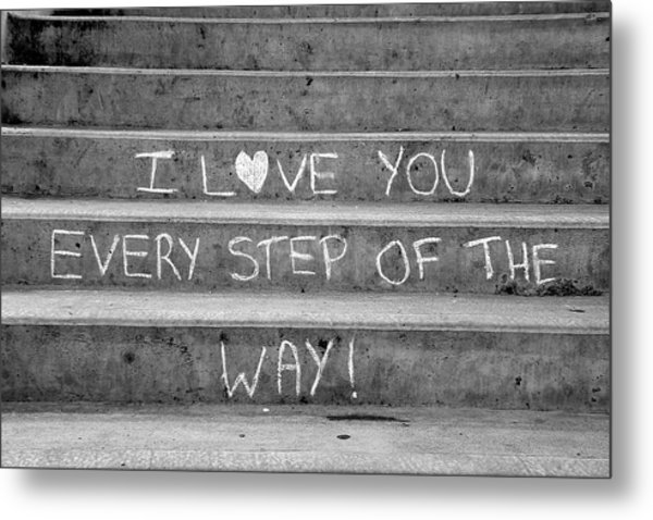 I Love You Every Step Of The Way Metal Print