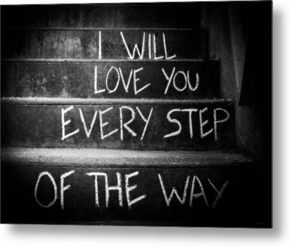 I Will Love You Metal Print